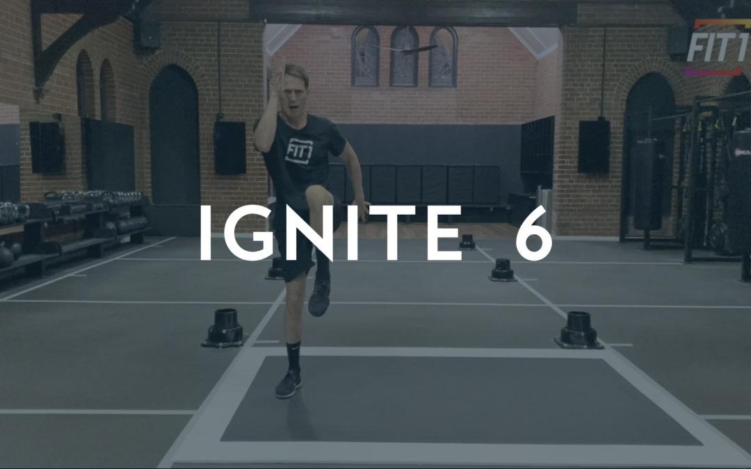 IGNITE 6